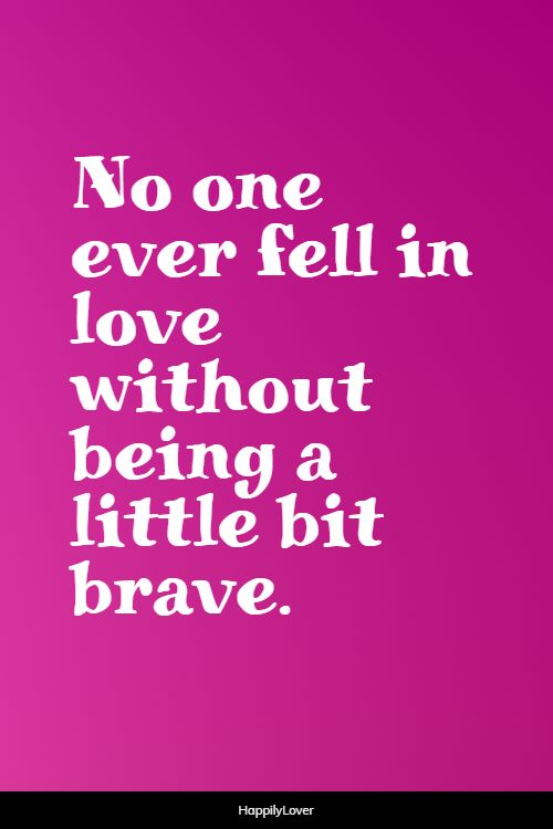brave being in love quotes