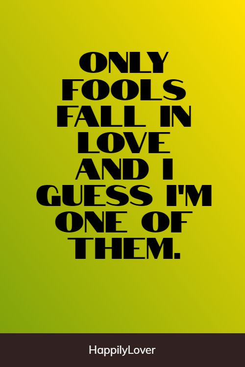 fooling falling in love quotes
