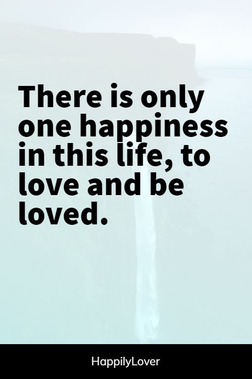 happy loving someone quotes