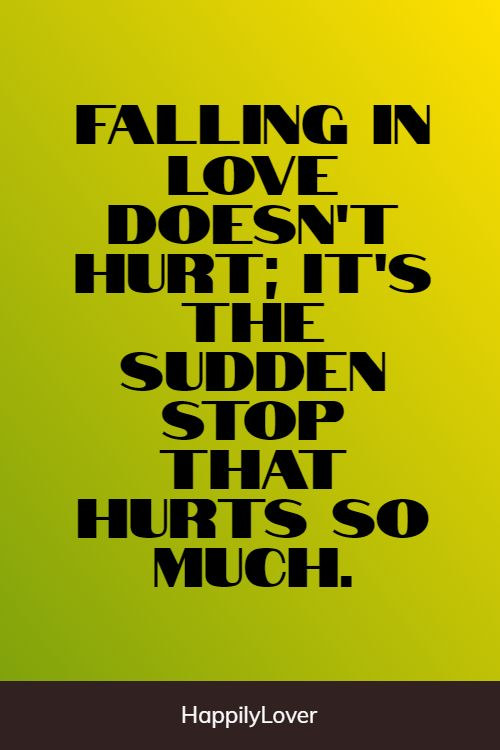 hurting falling in love quotes