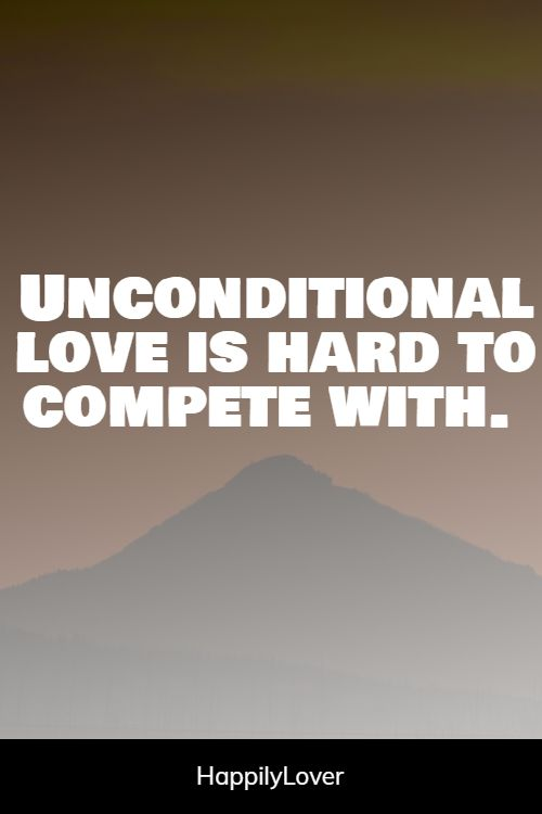 inspirational unconditional love quotes
