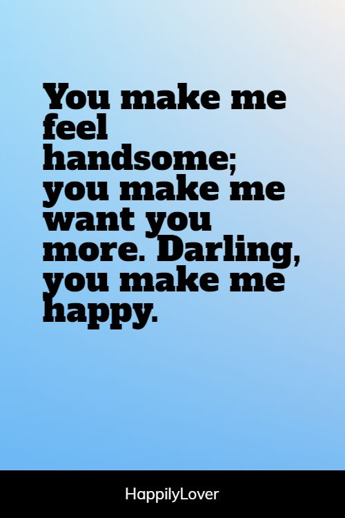 sweet you make me happy quotes