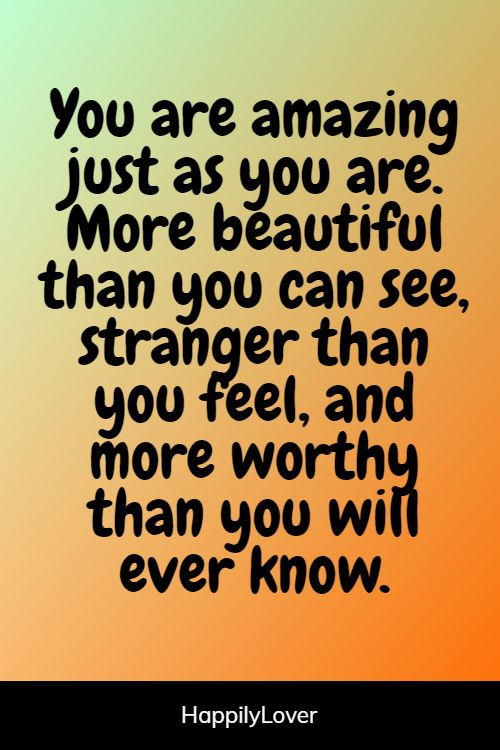 beautiful you are amazing quotes