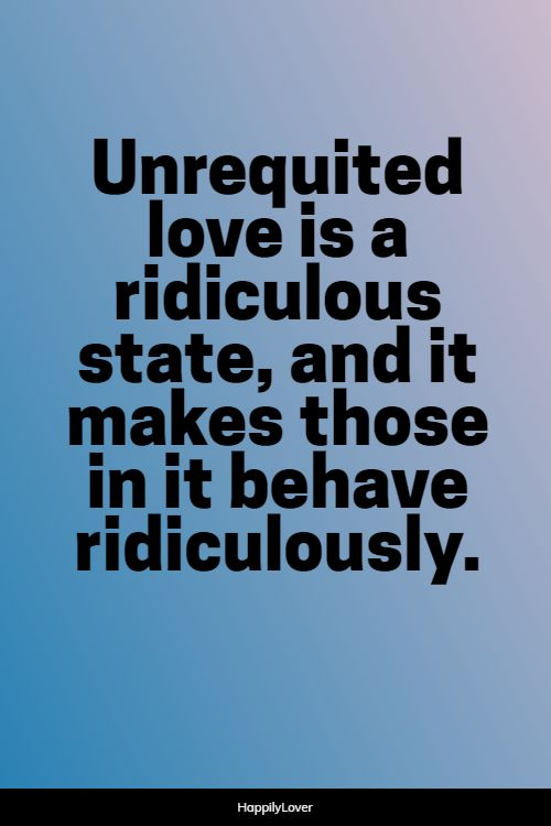 better unrequited love quotes