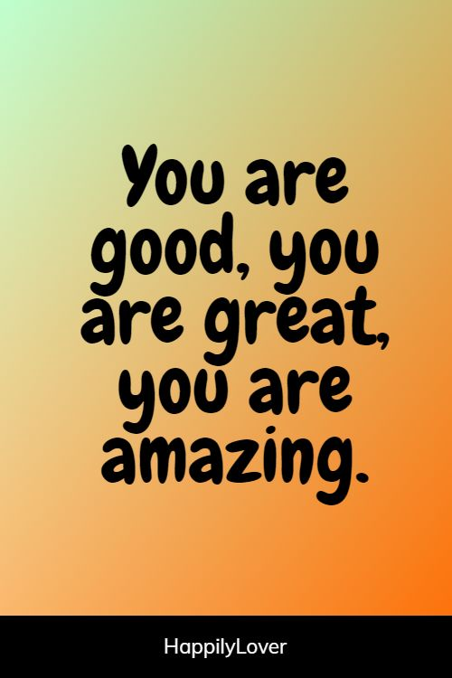 inspiring you are amazing quotes