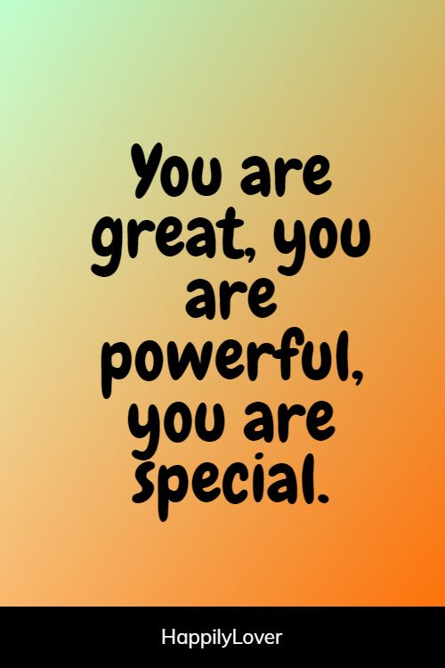 powerful you are amazing quotes