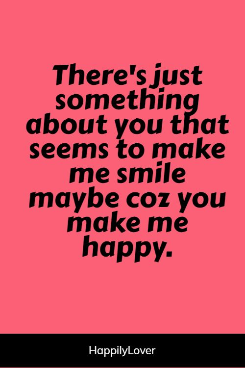 cutest he makes me happy quotes