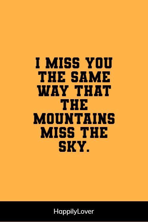 greatest missing him quotes