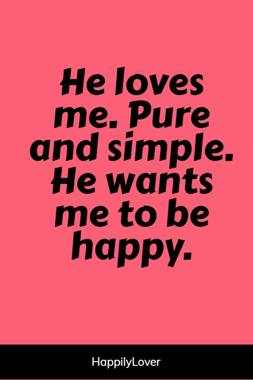 inspirational he makes me happy quotes